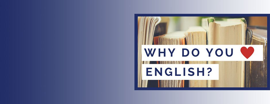Books on a shelf with graphic text title reads: Why Do You (heart) English