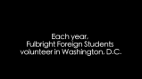 Each year, Fulbright foreign students volunteer in Washington, D.C.