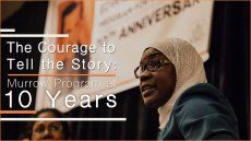 The Courage to Tell the Story: Murrow Program at 10 Years